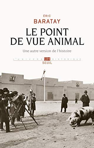 Le Point de vue animal. Une autre version de l'histoire (UNIVERS HISTORI) (French Edition)