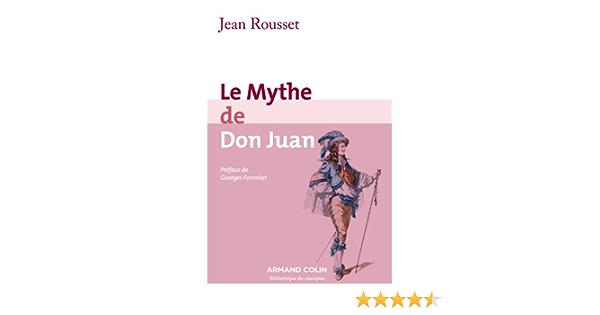 Amazon Fr Le Mythe De Don Juan Rousset Jean Livres