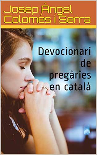 Devocionari de pregàries en català (Catalan Edition) eBook ...