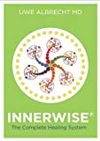 InnerWise®: The Complete Healing System by Uwe Albrecht MD (5-Nov-2012) Cards