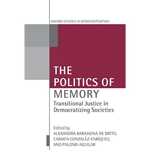 The Politics of Memory: Transitional Justice in Democratizing Societies