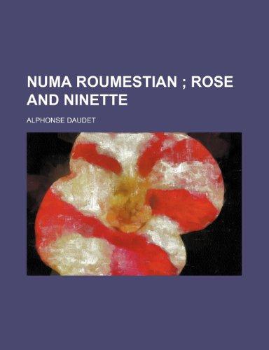 Numa Roumestian; Rose and Ninette
