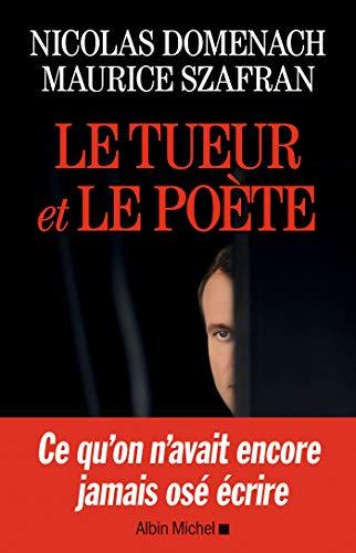 Le Tueur et le poète (A.M. POLITIQUE) par Maurice Szafran