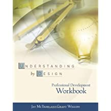 Understanding by Design Professional Development Workbook