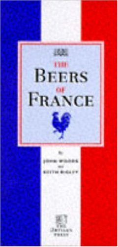 The Beers of France by Keith Rigley (1998-06-02)