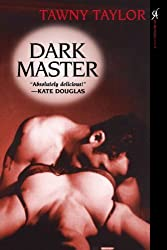 Dark Master (Masters of Desire Series Book 1) by Tawny Taylor (2008-05-01)