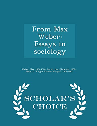 From Max Weber: Essays in Sociology - Scholar's Choice Edition