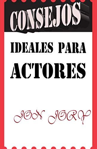 Consejos ideas para actores por Jon Jory