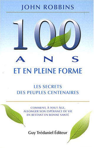 Centenaire et en pleine forme : Les secrets, confirmés par la science, des peuples centenaires