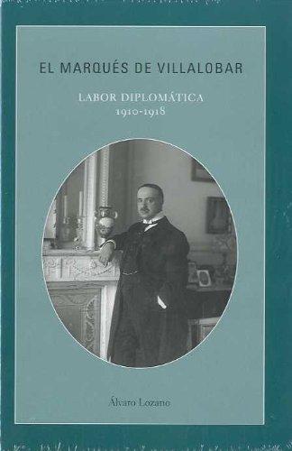 Marques de villalobar, el - labor diplomatica 1910-1918