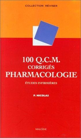 100 Q.C.M. corrigés Pharmacologie : Etudes infirmières de P. Nicolas (mars 2000) Broché