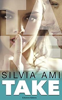 Take (Edizione Italiana) di [Ami, Silvia]