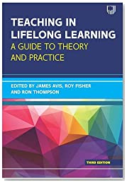 Teaching in Lifelong Learning: A guide to theory and practice