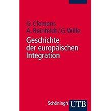 Geschichte der europäischen Integration: Ein Lehrbuch