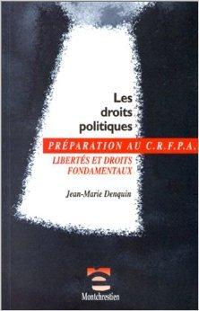 Les droits politiques : libertés et droits fondamentaux, examen d'entrée au crfpa de jean-marie denquin ( 30 octobre 1998 ) EPUB Téléchargement gratuit!