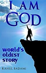 I am God: World's Oldest Story
