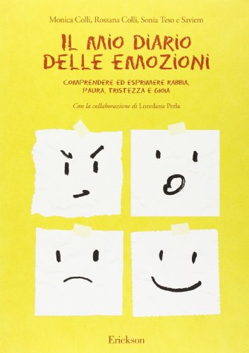 Il mio diario delle emozioni. Comprendere e esprimere rabbia, paura, tristezza e gioia