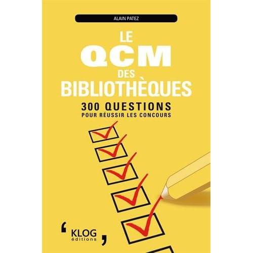 Le QCM des bibliothèques : 300 questions pour réussir les concours