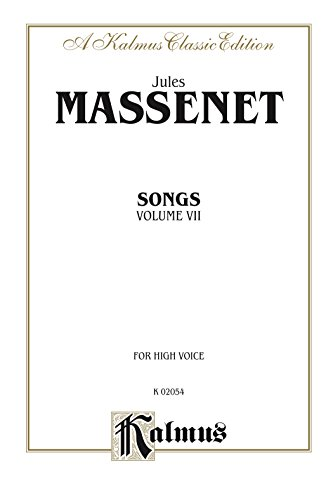 Songs, Volume VII: For High Voice (Kalmus Edition) (French Edition)