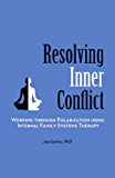 Resolving Inner Conflict: Working Through Polarization Using Internal Family Systems Therapy (English Edition)
