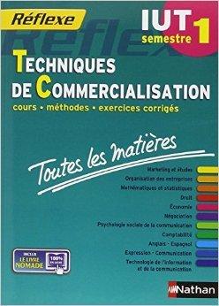 Toutes les matires IUT Techniques de Commercialisation - Semestre 1 de Annie Bourdoux,Nicolas Bernard ,Rodolphe Dalle ( 21 aot 2014 )