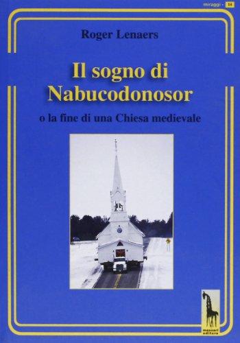 Il sogno di Nabucodonosor. Fine della chiesa cattolica medievale