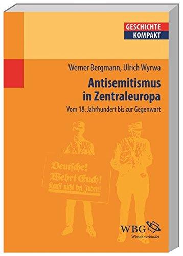 Antisemitismus in Zentraleuropa: Vom 18. Jahrhundert bis zur Gegenwart (Geschichte kompakt)