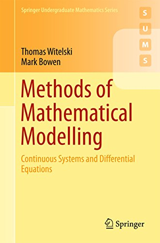 Methods of Mathematical Modelling: Continuous Systems and Differential Equations (Springer Undergraduate Mathematics Series)
