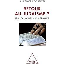 Retour au judaïsme?: Les loubavitch en France