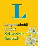 Langenscheidt Lilliput Schweizerdeutsch: Schweizerdeutsch-Hochdeutsch/Hochdeutsch-Schweizerdeutsch (Langenscheidt Dialekt-Lilliputs) -