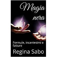 Magia nera: Formule, incantesimi e fatture