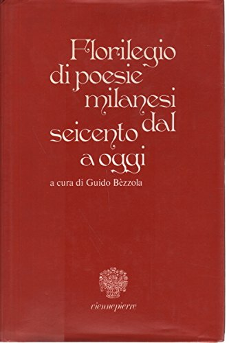 Florilegio di poesie milanesi dal seicento a oggi