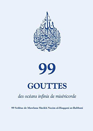 99 Gouttes des Océans infinis de Miséricorde par Mawlana Sheikh Nazim Al-Haqqani Ar-Rabbani