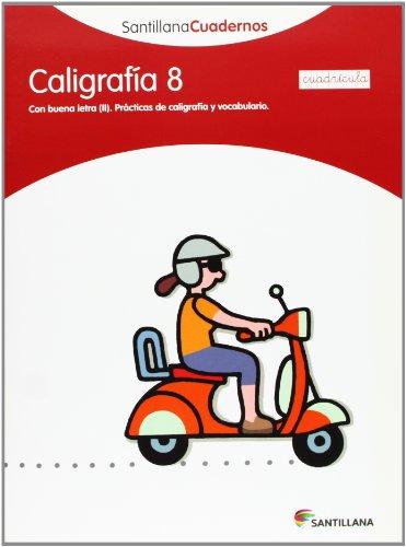CALIGRAFIA 8 CUADRICULA SANTILLANA CUADERNOS - 9788468013572