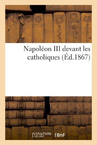 Napoléon III devant les catholiques