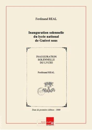 Inauguration solennelle du lycée national de Guéret sous la présidence de M. Boissière,... 4 novembre 1880 / [signé Ferdinand Réal] ; Université de France [Edition de 1880]