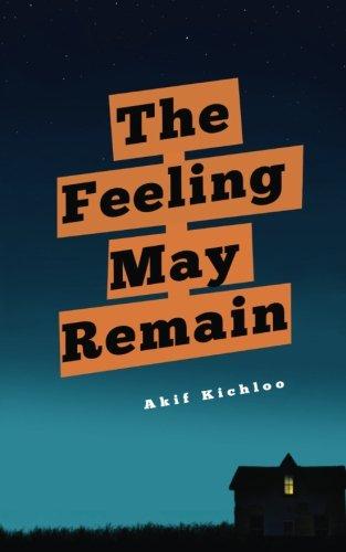 The Feeling May Remain por Akif Kichloo
