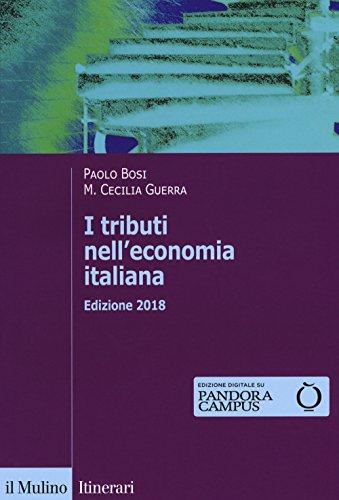 I tributi nell'economia italiana. Con Contenuto digitale per download e accesso on line