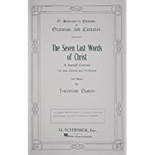 Seven Last Words of Christ: A Sacred Cantata by Theodore Dubois (2002-07-02)