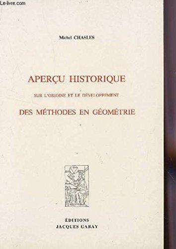 Apercu historique sur l'origine et le développement des méthodes en géométrie par Michel Chasles