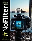 #NoFilter - Des photos sans retouche...