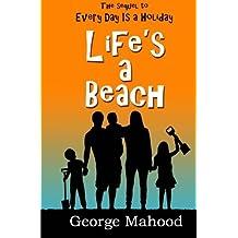 Life's a Beach by George Mahood (2014-12-10)