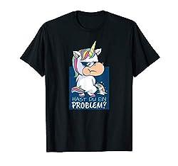 Hast du ein Problem Lustiger Einhorn Spruch T-Shirt