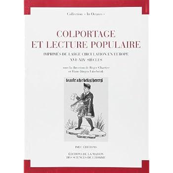 Colportage et lecture populaire. Imprimés de large circulation en Europe