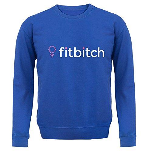 Fit Bitch - Unisex Pullover/Sweatshirt - 8 Farben Royalblau