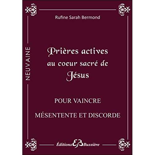 Prières actives au Coeur Sacré de Jésus - Contre les ambiances difficiles à la maison et au travail
