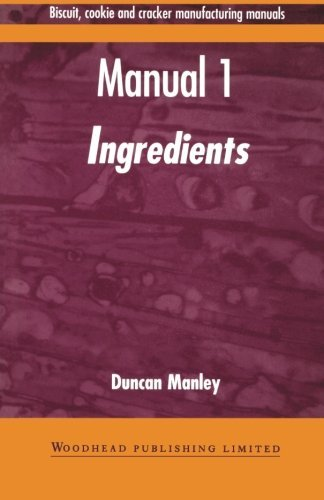 Biscuit, Cookie and Cracker Manufacturing Manuals: Manual 1: Ingredients: Volume 1 (Woodhead Publishing Series in Food Science, Technology and Nutrition) by Duncan Manley (1998-03-10) par Duncan Manley