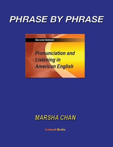 Phrase by Phrase Pronunciation and Listening in American English (2nd ed.) book with 5 CDs by Marsha Chan (2009-08-02)