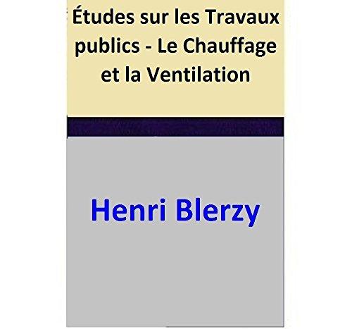 Études sur les Travaux publics - Le Chauffage et la Ventilation