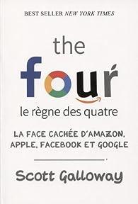 The four - Le règne des quatre par Scott Galloway